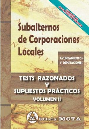 TESTS RAZONADOS Y SUPUESTOS PRACTICOS SUBALTERNOS CORPORACIONES LOCALES