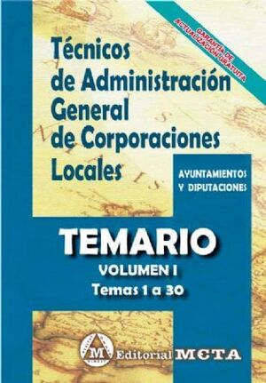 TEMARIO I TÉCNICOS ADMINISTRACIÓN GENERAL CORPORACIONES LOCALES TEMARIO VOL 1