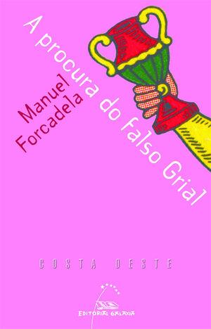 PROCURA DO FALSO GRIAL, A