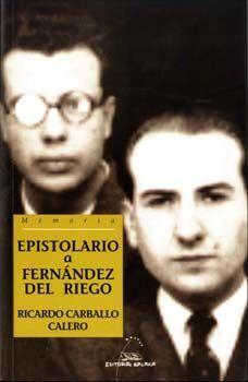 EPISTOLARIO A FRANCISCO FERNANDEZ DEL RIEGO