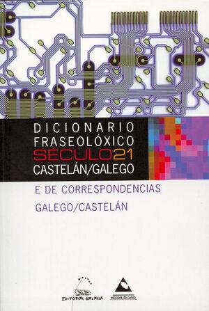 DICIONARIO FRASEOLOXICO SECULO 21.(CASTELAN/GALEGO)