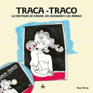 TRACA-TRACO 24 CANTIGAS DE NANAR, UN ALOUMIÑO E UN ARROLO +CD