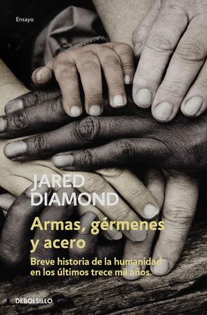 ARMAS, GÉRMENES Y ACERO, BREVE HISTORIA DE LA HUMANIDAD EN LOS ULTIMOS TRECE MIL AÑOS