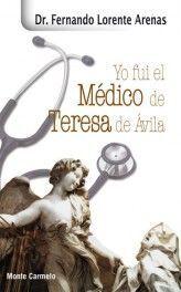 YO FUI EL MÉDICO DE SANTA TERESA DE ÁVILA