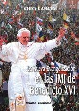 LA NUEVA EVANGELIZACIÓN DEN LAS JMJN DE BENEDICTO XVI