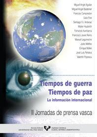 TIEMPOS DE GUERRA, TIEMPOS DE PAZ : LA INFORMACIÓN INTERNACIONAL