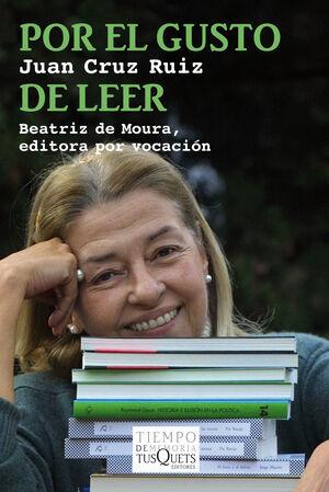 POR EL GUSTO DE LEER. BEATRIZ DE MOURA, EDITORA POR VOCACIÓN