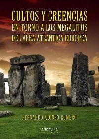 CULTOS Y CREENCIAS EN TORNO A LOS MEGALITOS DEL AREA ATLANTICA EUROPEA