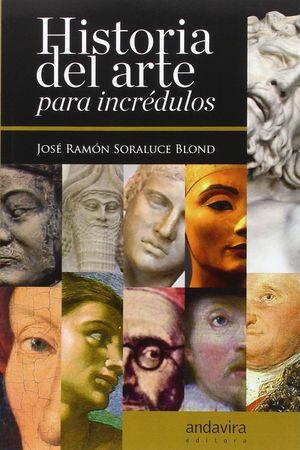 HISTORIA DEL ARTE PARA INCRÉDULOS