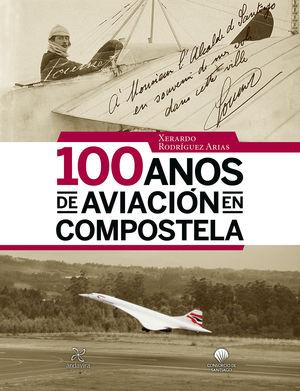100 ANOS DE AVIACION EN COMPOSTELA