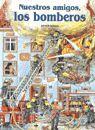NUESTROS AMIGOS LOS BOMBEROS