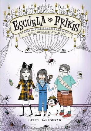 2 ESCUELA DE FRIKIS. Y LLEGO HICKLEBEE-RIYATULLE