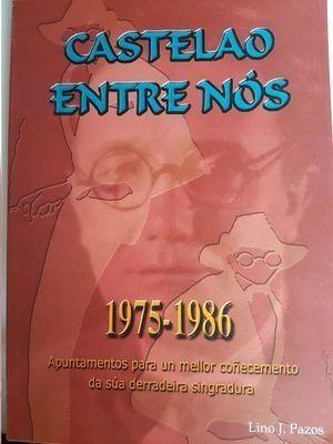 CASTELAO ENTRE NÓS, 1975-1986, APUNTAMENTOS PARA UN MELLOSR COÑECEMENTO DE SÚA D