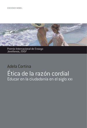 ETICA DE LA RAZON CORDIAL. EDUCAR EN LA CIUDADANIA DEL S.XXI