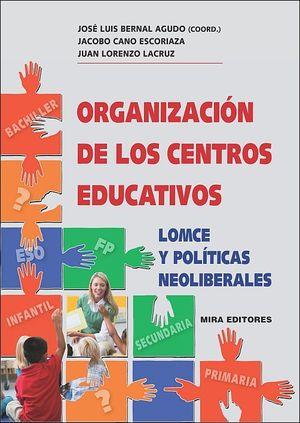 ORGANIZACION CENTROS EDUCATIVOS - LOMCE Y POLITICAS NEOLIBERALES