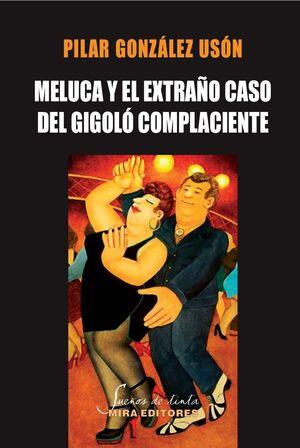 MELUCA Y EL EXTRAÑO CASO DEL GIGOLO COMPLACIENTE