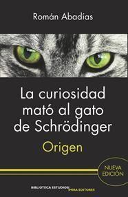 LA CURIOSIDAD MATÓ AL GATO DE SCHRÖDINGER : ORIGEN