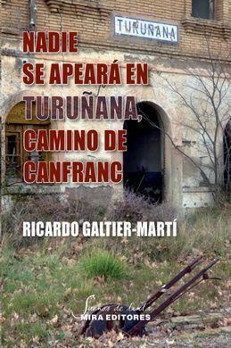 NADIE SE APEARA EN TURUÑANA, CAMINO DE CANFRANC