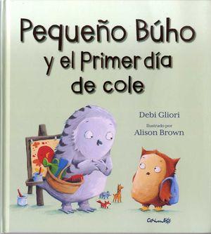 PEQUEÑO BÚHO Y EL PRIMER DÍA DE COLE