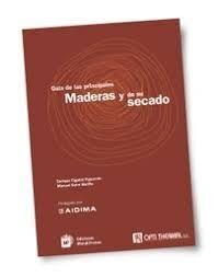 GUIA DE LAS PRINCIPALES MADERAS Y SU SECADO