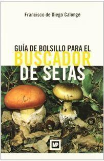 GUIA DE BOLSILLO PARA EL BUSCADOR DE SETAS