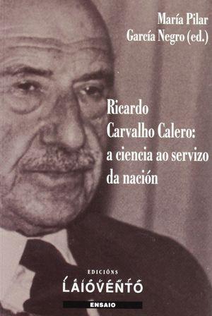 268. RICARDO CARVALHO CALERO:A CIENCIA AO SERVIZO DA NACION