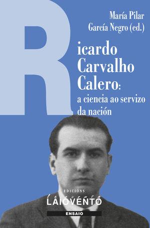 RICARDO CARVALHO CALERO. A CIENCIA AO SERVIZO DA NACIÓN