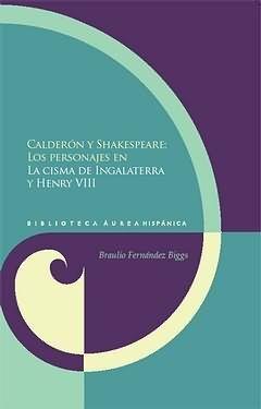 CALDERON Y SHAKESPEARE: LOS PERSONAJES EN LA CISMA DE INGLATERRA