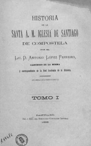 HISTORIA DE LA SANTA A. M. IGLESIA DE SANTIAGO, 11 VOLS.