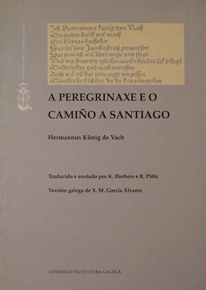 A PEREGRINAXE E O CAMIÑO A SANTIAGO DE HERMANNUS KÜNING DE VACH