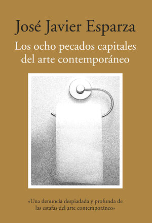 OCHO PECADOS CAPITALES DEL ARTE CONTEMPORANEO, LOS