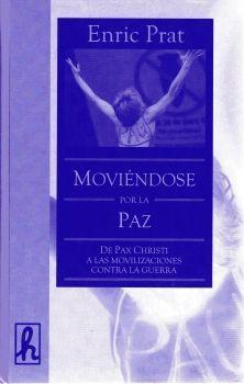 MOVIENDOSE POR LA PAZ : DE PAX CHRISTI A LAS MOVILIZACIONES CONTRA LA