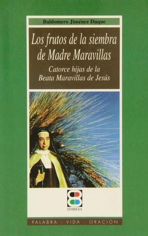 FRUTOS DE LA SIEMBRA DE MADRE MARAVILLAS