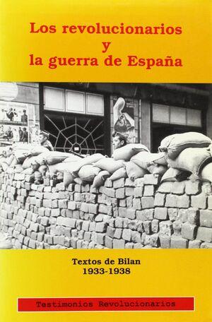 LOS REVOLUCIONARIOS Y LA GUERRA DE ESPAÑA