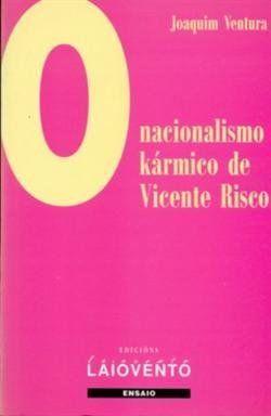 O NACIONALISMO KÁRMICO DE VICENTE RISCO