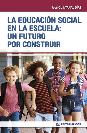 EDUCACION SOCIAL EN LA ESCUELA: UN FUTURO POR CONSTRUIR