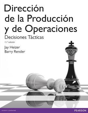 DIRECCIÓN DE LA PRODUCCIÓN Y OPERACIONES : DECISIONES TÁCTICAS