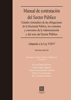 MANUAL DE CONTRATACIÓN DEL SECTOR PÚBLICO 2019: ESTUDIO SISTEMÁTICO DE LAS OBLIGACIONES DE LA HACIENDA PÚBLICA, LOS CONTRATOS Y CONVENIOS DE LA ADMINISTRACIÓN Y DEL RESTO DEL SECTOR PÚBLICO