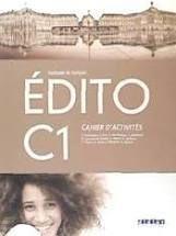 EDITO C1, CAHIER D'ACTIVITES (METHODE DE FRANCAIS)