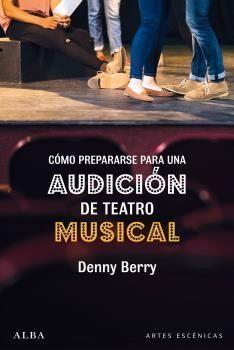 CÓMO PREPARARSE PARA UNA AUDICIÓN DE TEATRO MUSICAL