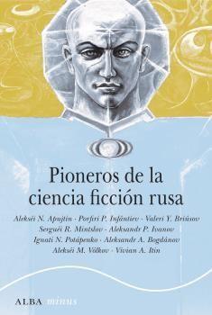 PIONEROS DE LA CIENCIA FICCIÓN RUSA (1892-1929)