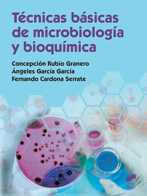 TÉCNICAS BÁSICAS DE MICROBIOLOGÍA Y BIOQUÍMICA