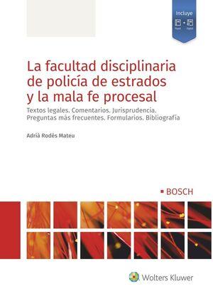 FACULTAD DISCIPLINARIA DE POLICIA DE ESTRADOS Y MALA FE