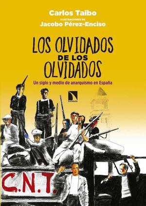 LOS OLVIDADOS DE LOS OLVIDADOS UN SIGLO Y MEDIO DE ANARQUISMO EN ESPAÑA