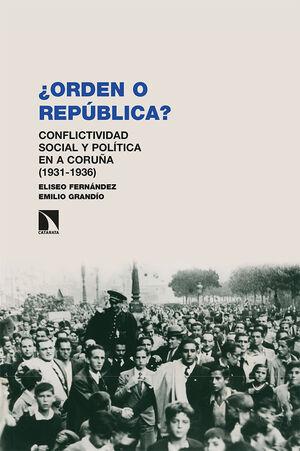 ¿ORDEN O REPÚBLICA?.CONFLICTIVIDAD SOCIAL Y POLITICA EN A CORUÑA (1931-1936)