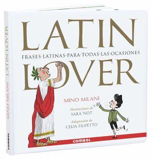 LATIN LOVER. FRASES LATINAS PARA TODAS LAS EDADES.  (HISTORIA)