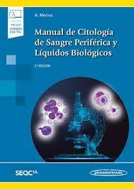 MANUAL DE CITOLOGÍA DE SANGRE PERIFÉRICA Y LÍQUIDOS BIOLÓGICOS (INCLUYE VERSIÓN