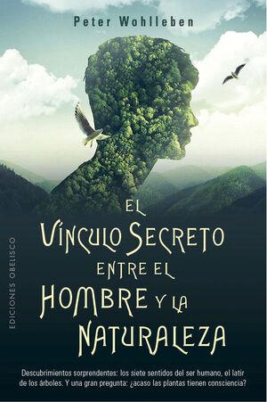 VÍNCULO SECRETO ENTRE EL HOMBRE Y LA NATURALEZA, EL