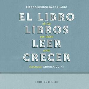 EL LIBRO DE LOS LIBROS QUE DEBES LEER PARA CRECER