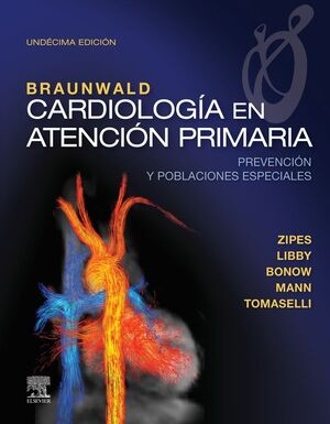 BRAUNWALD. CARDIOLOGÍA EN ATENCIÓN PRIMARIA (11ª ED.)